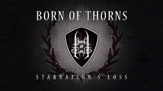 Watch Born Of Thorns Starnations Loss video