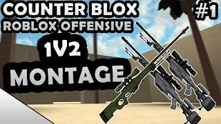 COUNTER-BLOX: ROBLOX OFFENSIVE 1V2 NO SCOPE MONTAGE #1