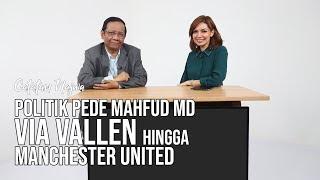 Download Video Catatan Najwa Part 3 - Politik Pede Mahfud MD: Soal Via Vallen Hingga Manchester United MP3 3GP MP4