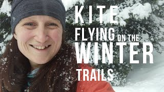 Kite Flying on the Winter Trails