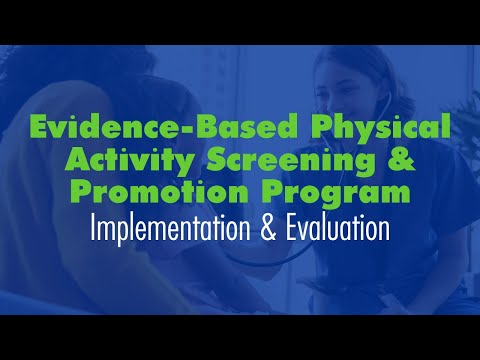 Implementation & Evaluation of an Evidence-Based Physical Activity Screening & Promotion Program
