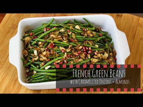 French Green Beans W/ Caramelized Onions + Roasted Almonds// Homemade Holiday Side Dishes W/ EmJay!