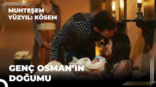 Muhteşem Yüzyıl: Kösem 10.Bölüm | Genç Osman'ın doğumu