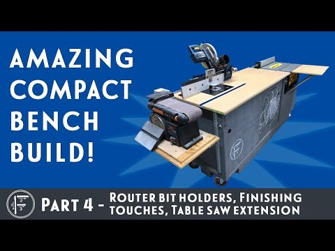 DIY Amazing Compact Workbench - Part 4: Router bit holders, Table saw extension, Finishing touches