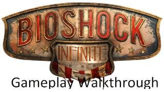 Bioshock Infinite: Gameplay 15 Minute Walkthrough [1080p HD] (PC/PS3/XBOX 360)