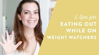5 Tips for Eating Out While on Weight Watchers | WW Restaurant Tips | How I Lost 40 Pounds