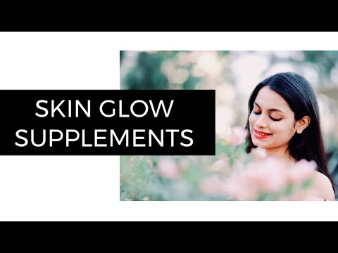 Skin Supplements for Glowing Skin – Top 3 Supplements for Beautiful Skin and Glowing skin