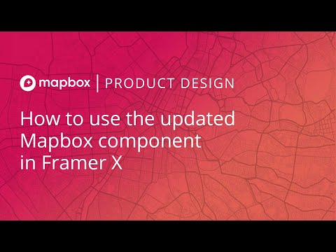 How to use the updated Mapbox component in Framer X