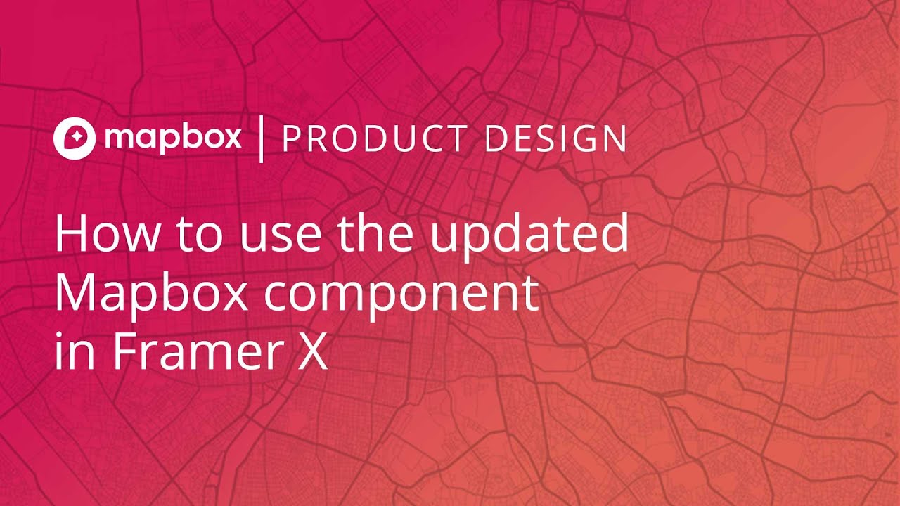 How to use the updated Mapbox component in Framer X (2019)