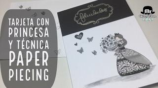 Tarjeta con princesa y técnica paper piecing para cumpleaños infantil