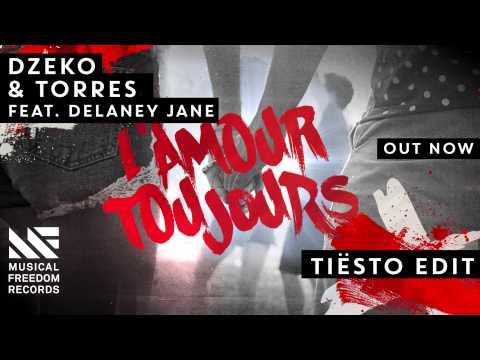 Dzeko & Torres ft. Delaney Jane - L'Amour Toujours (Tiësto Edit) [OUT NOW]