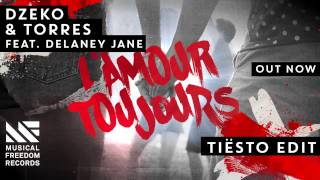 Baixar - Dzeko Torres Ft Delaney Jane L Amour Toujours Tiësto Edit Out Now Grátis