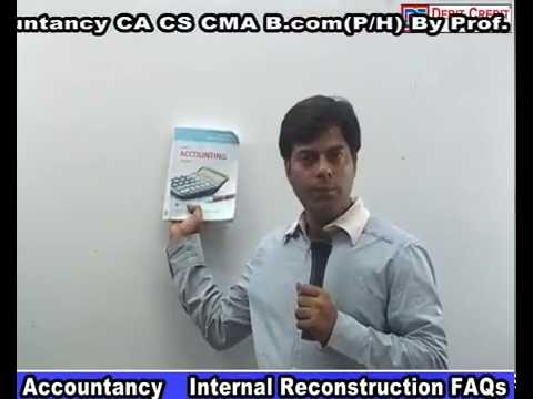 ipcc Question Answers on Internal reconstruction :watch 27 minutes only