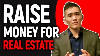 How to Raise Money for Real Estate