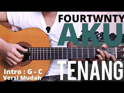 Belajar Lagu gitar Fourtwnty Aku Tenang ( Versi Mudah )