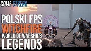 POLSKI FPS WITCHFIRE | STAR WARS JEDI: UPADŁY ZAKON | WORLD OF WARSHIPS: LEGENDS
