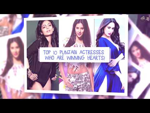 Top 10 Punjabi Actresses who are winning hearts! Mp3