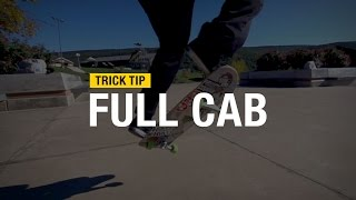 Trick Tip: How to Full Cab with Andrew Cannon