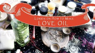 Lorien Witch - Making Love Oil