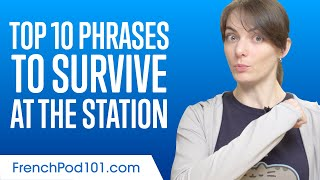 Top 10 French Phrases to Survive at the Station in France
