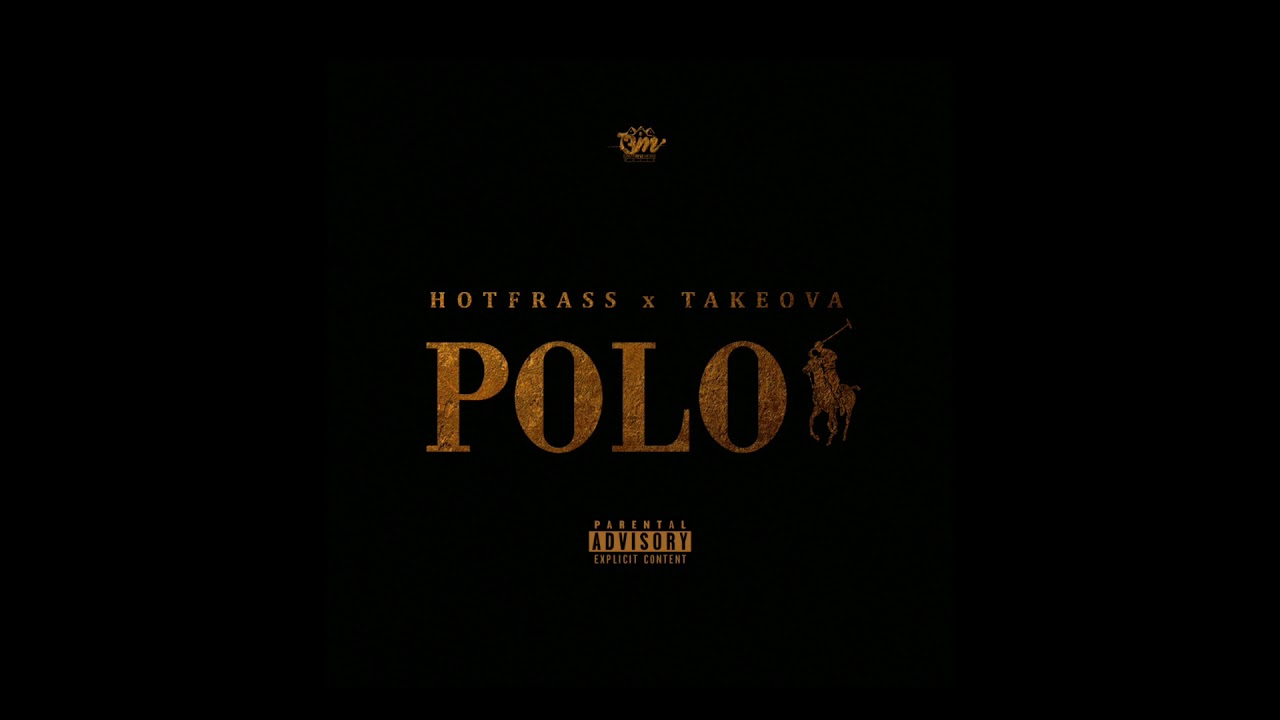 Hot Frass - Polo Ft  Takeova (Official Audio)