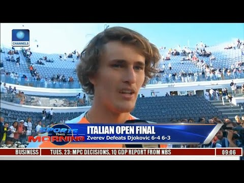 Sports This Morning: Zverev Beats Djokovic In Italian Open Final