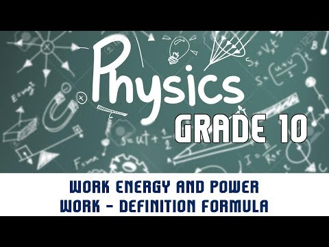 Work Energy and Power  | Work - Definition Formula Units and Examples | Part 1