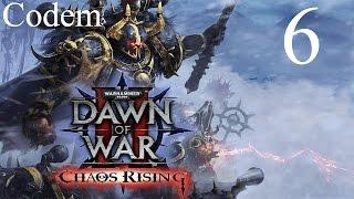 Dawn of War II Chaos Rising#6{Прохождение}СО СКОРОСТЬЮ ЧЕРЕПАХИ