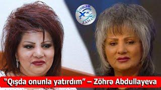 Zöhrə Abdullayeva - Qışda onunla yatırdım Xəbər Zamanı
