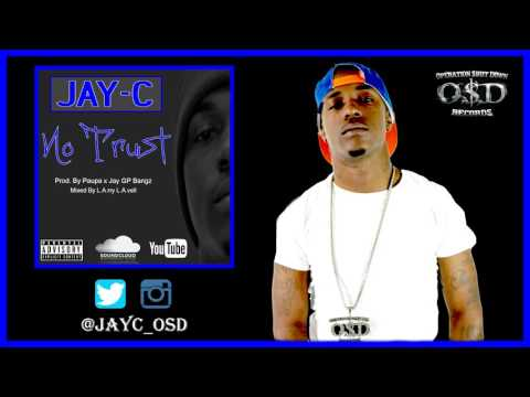 JAY-C - No Trust (Prod. By Jay GP Bangz x Paupa) (Official Audio)