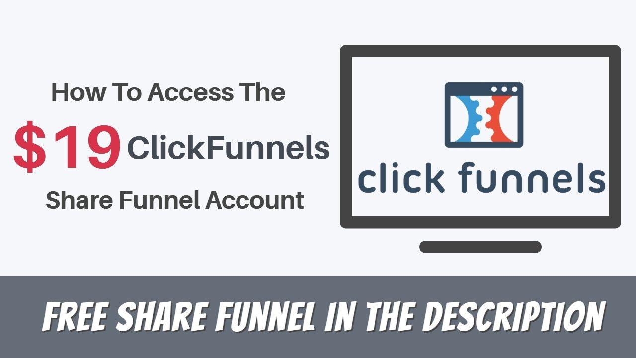 How To Access The $19 ClickFunnels Share Funnel Account