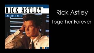 Rick Astley Together Forever HD.mp3