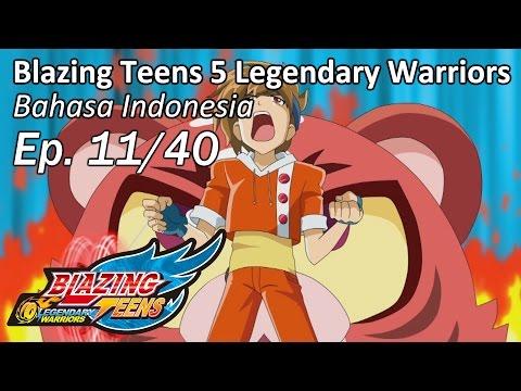 Blazing Teens 5: Legendary Warriors Bhs Indonesia Ep. 11/40