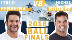 Italo Ferreira VS Michel Bourez FINALS 2018 Corona Bali Protected - FULL REPLAY