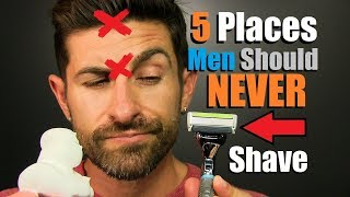 5 Places A Man Should NEVER Shave On His Body!