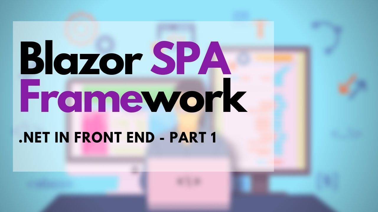 Blazor tutorial - SPA framework for  NET developers (Part - 1)