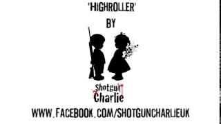 Gambar cover Shotgun Charlie - Highroller