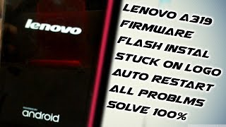 Lenovo A319 stuck on Logo display - How to Dead Recover OR Flash in Lenovo A319
