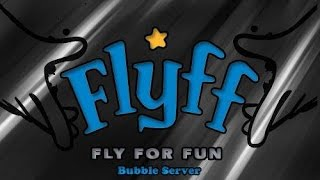 Bubble Flyff -Balance Server-