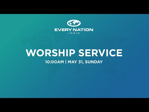 Every Nation Church India Online Service - 31st May 2020