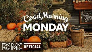 MONDAY MORNING JAZZ: Happy Autumn Jazz & September Bossa Nova Music for Good Mood