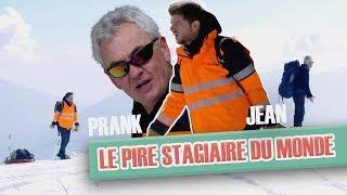 [Version INTEGRALE #7] Pranque Le pire stagiaire à la montagne : avec Jean