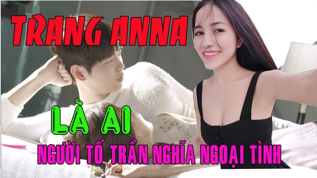 Trang Anna là ai - Người tố diễn viên 'Mắt biếc' Trần Nghĩa ngoại tình