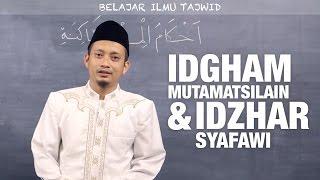 Belajar Tajwid (14): Idgham Mutamatsilain & Idzhar Syafawi - Ustadz Ulin Nuha al-Hafidz