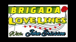 John Ericsson's Brigada Lovelines Stories Feb  6, 2016 Darren of Dasmarinas, Cavite