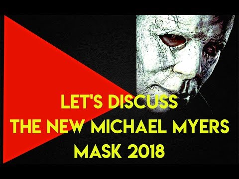Halloween 2018: A Discussion On The New Michael Myers Mask🎃