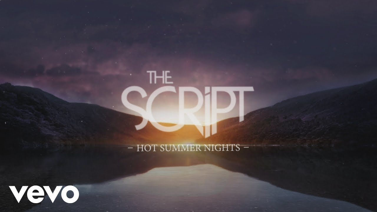 The Script - Hot Summer Nights (Official Lyric Video) #1