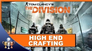 The Division High End Crafting Beginners Tip - Become a Master Craftsman of High End Items