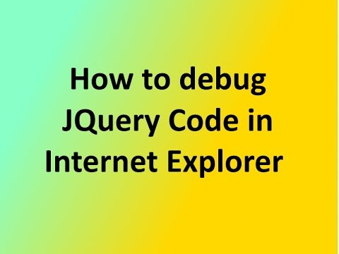 JQuery Tutorial 3:How to debug JQuery Code in Internet Explorer or IE