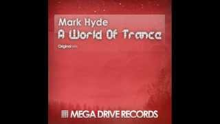 Mark Hyde   A world of Trance